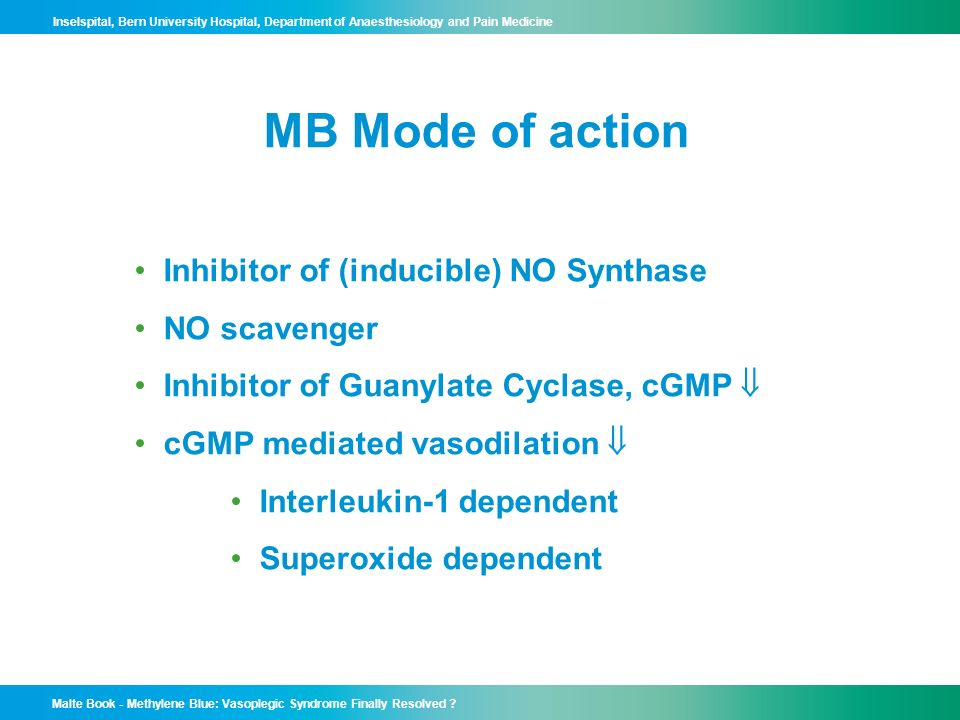 MB Mode of action Inhibitor of (inducible) NO Synthase NO scavenger