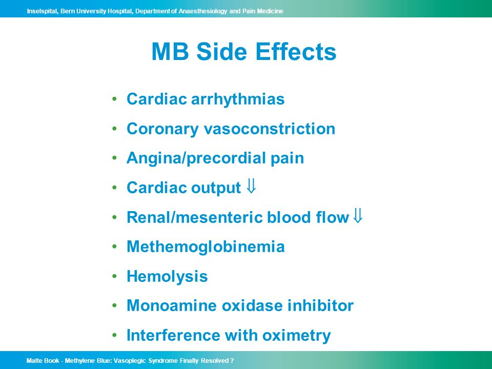 MB Side Effects Cardiac arrhythmias Coronary vasoconstriction