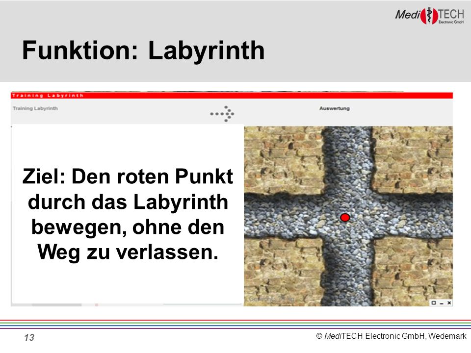Funktion: Labyrinth Ziel: Den roten Punkt durch das Labyrinth bewegen, ohne den Weg zu verlassen.