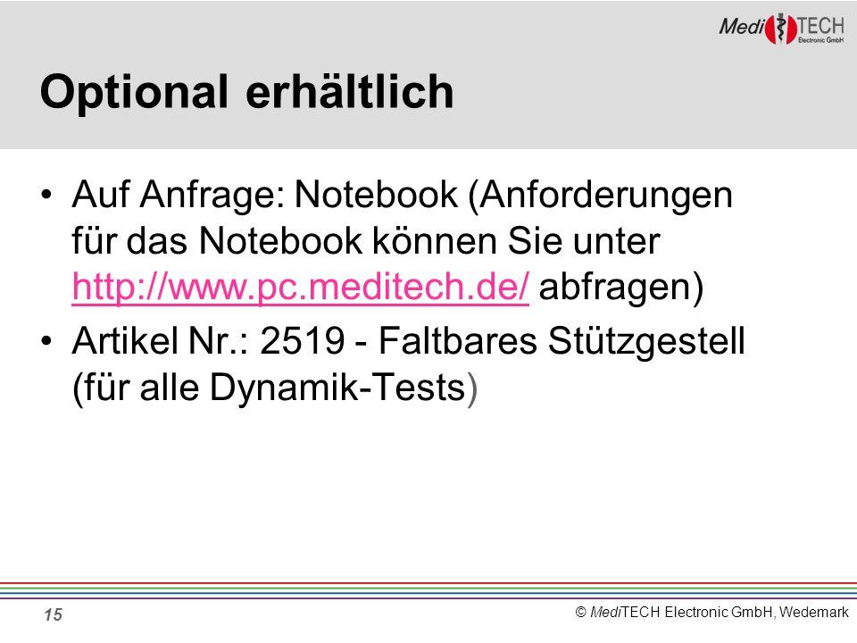 Optional erhältlich Auf Anfrage: Notebook (Anforderungen für das Notebook können Sie unter http://www.pc.meditech.de/ abfragen)