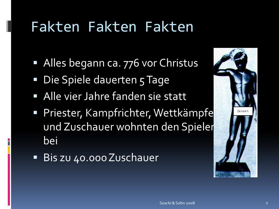 Fakten Fakten Fakten Alles begann ca. 776 vor Christus