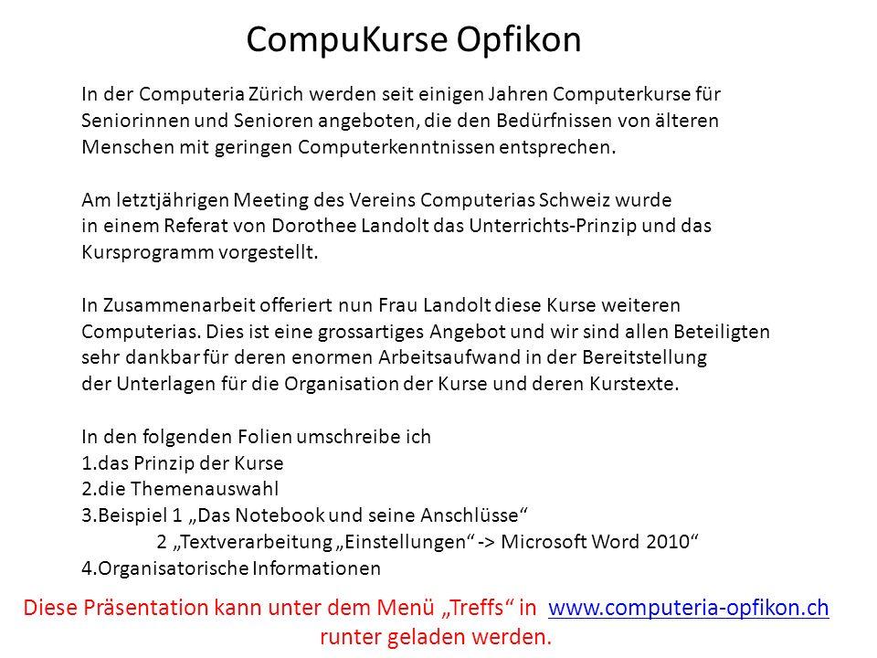 CompuKurse OpfikonIn der Computeria Zürich werden seit einigen Jahren Computerkurse für.