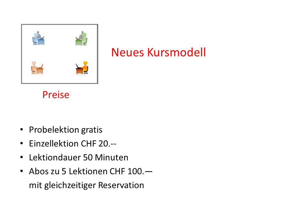 Neues Kursmodell Preise Probelektion gratis Einzellektion CHF 20.--