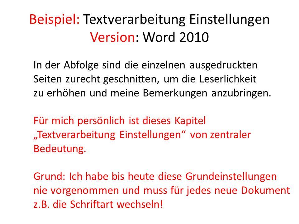 Beispiel: Textverarbeitung Einstellungen Version: Word 2010