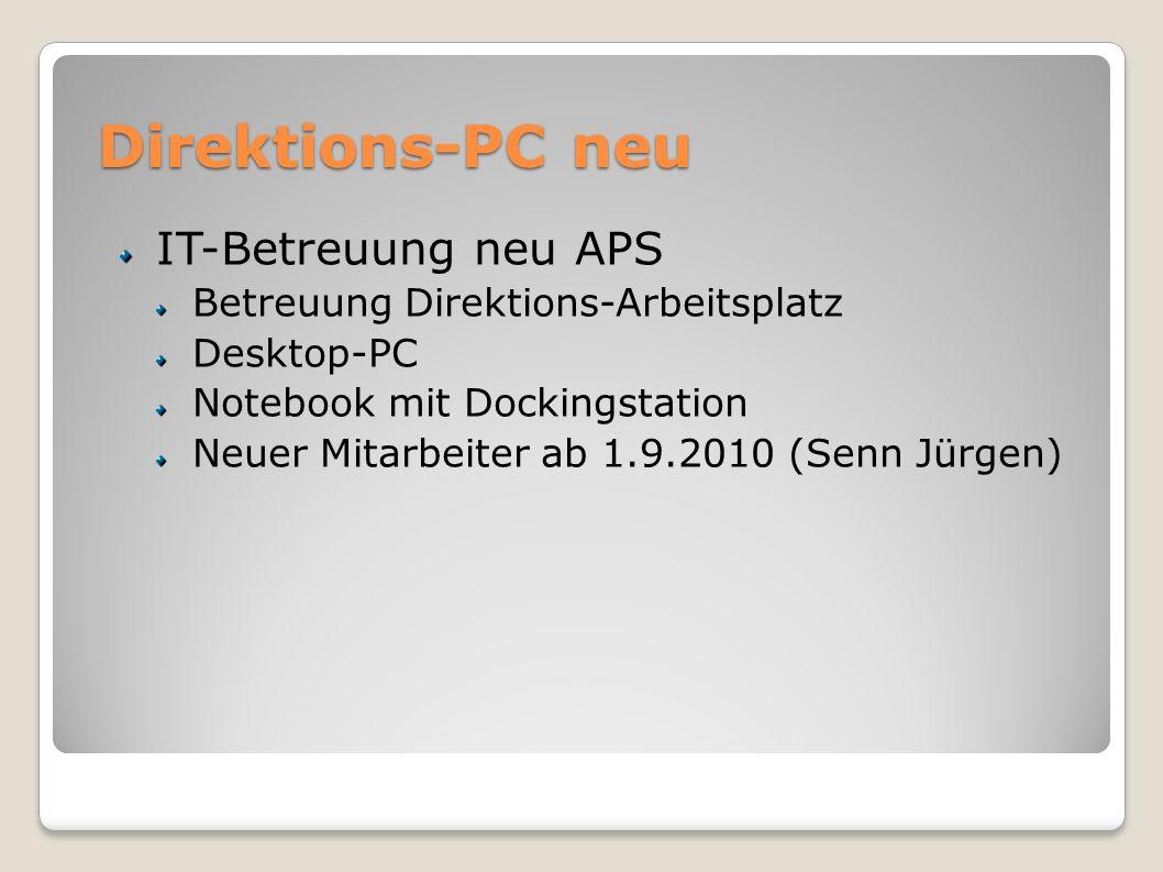 Direktions-PC neu IT-Betreuung neu APS