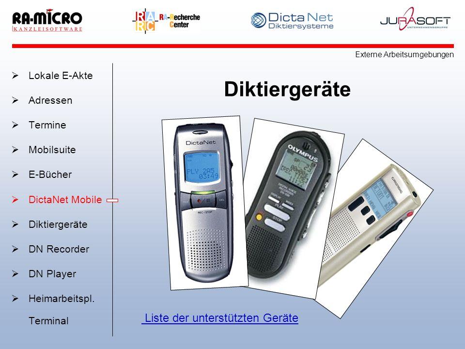 Diktiergeräte Liste der unterstützten Geräte Lokale E-Akte Adressen