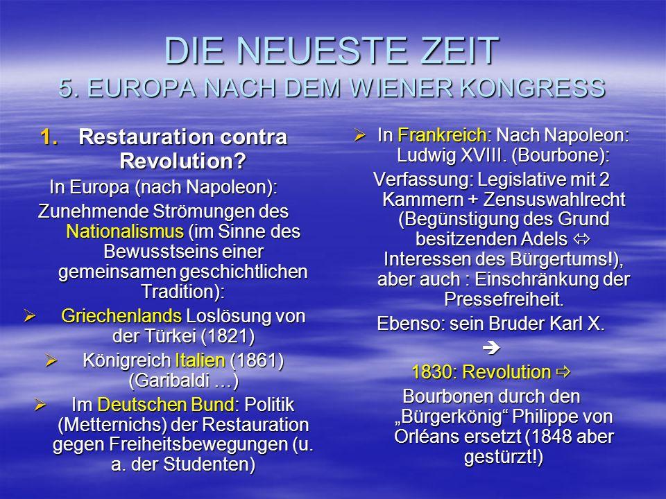 DIE NEUESTE ZEIT 5. EUROPA NACH DEM WIENER KONGRESS