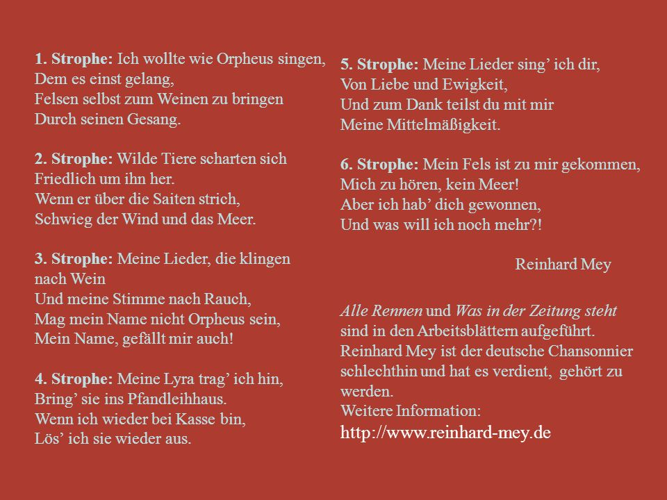 http://www.reinhard-mey.de 1. Strophe: Ich wollte wie Orpheus singen,