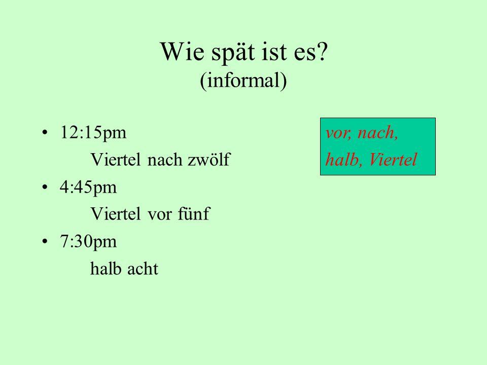 Wie spät ist es (informal)