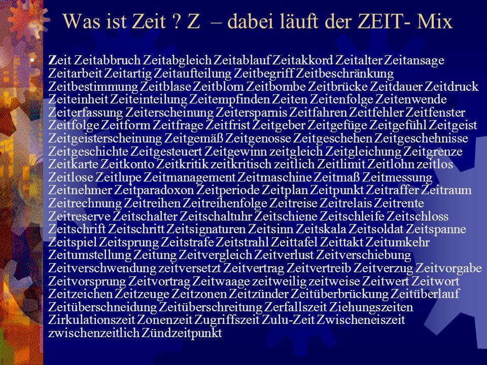 Was ist Zeit Z – dabei läuft der ZEIT- Mix