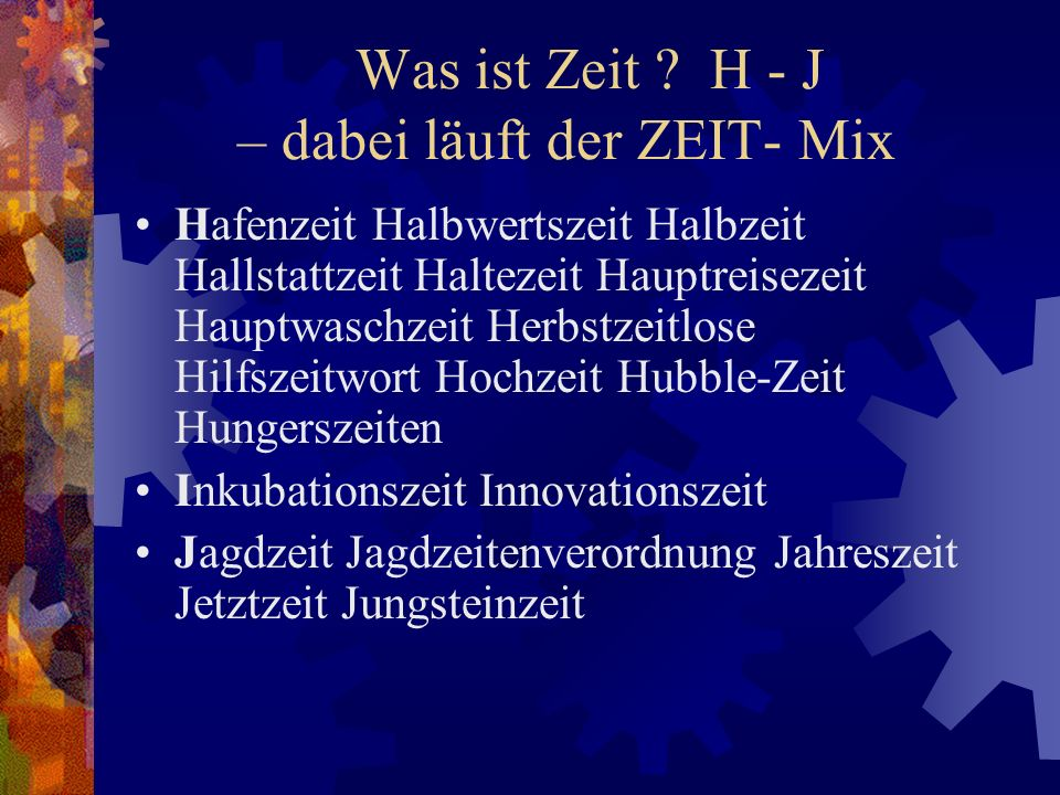 Was ist Zeit H - J – dabei läuft der ZEIT- Mix