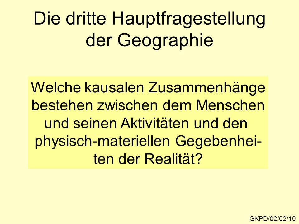 Die dritte Hauptfragestellung der Geographie