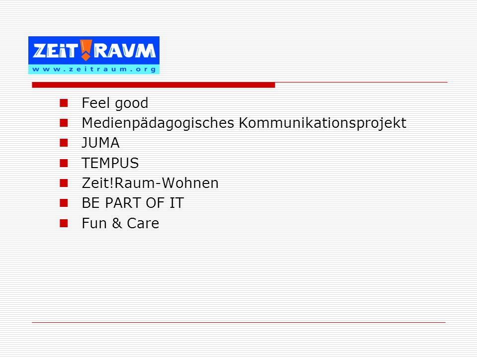 Feel good Medienpädagogisches Kommunikationsprojekt. JUMA. TEMPUS. Zeit!Raum-Wohnen. BE PART OF IT.