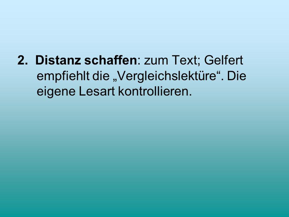 """2. Distanz schaffen: zum Text; Gelfert empfiehlt die """"Vergleichslektüre ."""