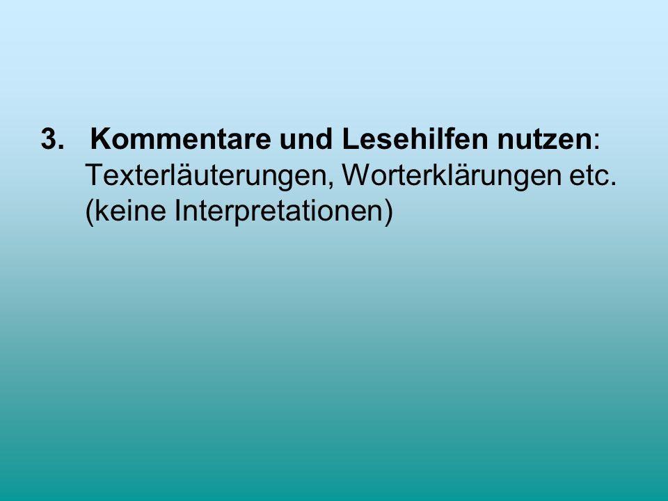 3. Kommentare und Lesehilfen nutzen: Texterläuterungen, Worterklärungen etc.