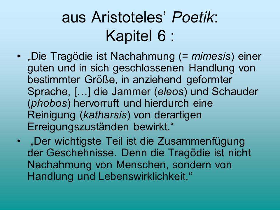 aus Aristoteles' Poetik: Kapitel 6 :