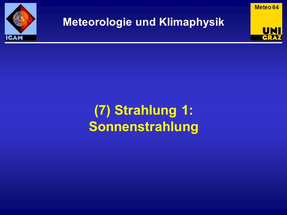 Meteorologie und Klimaphysik (7) Strahlung 1: Sonnenstrahlung