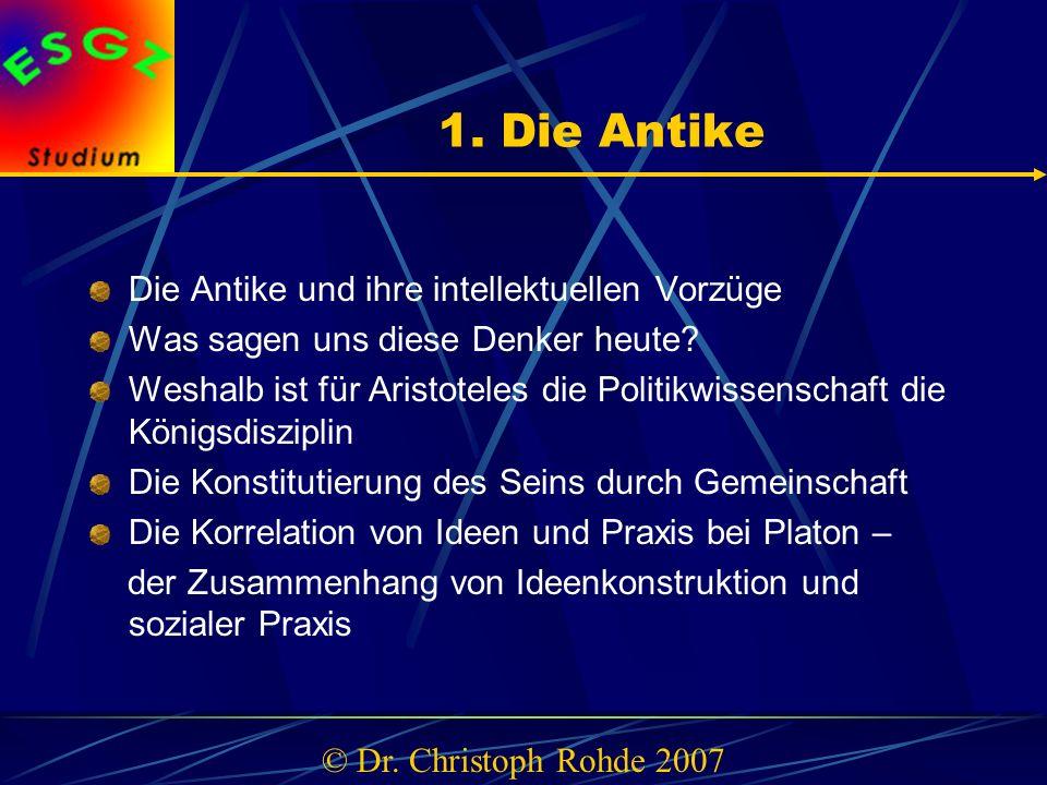 1. Die Antike Die Antike und ihre intellektuellen Vorzüge