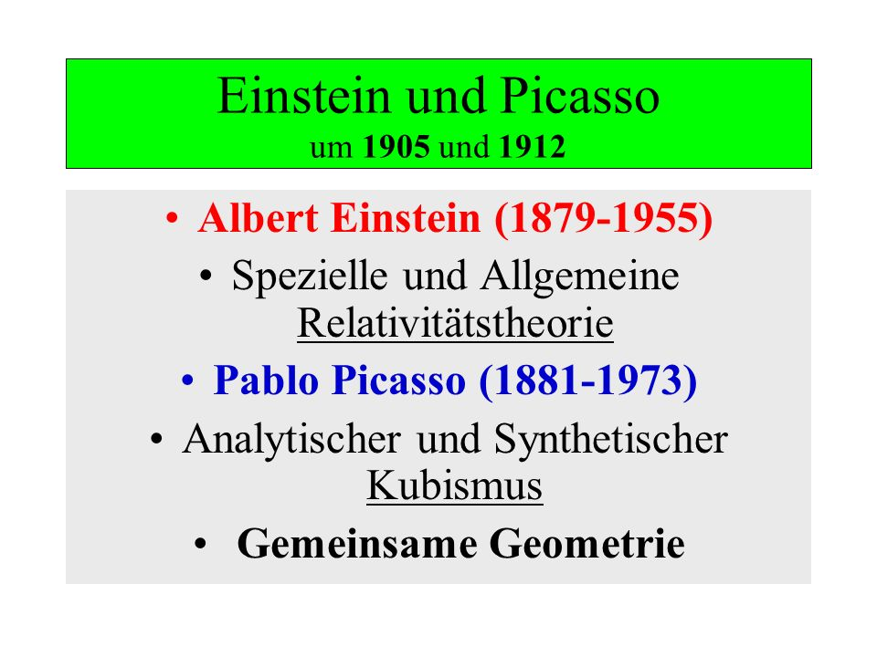Einstein und Picasso um 1905 und 1912