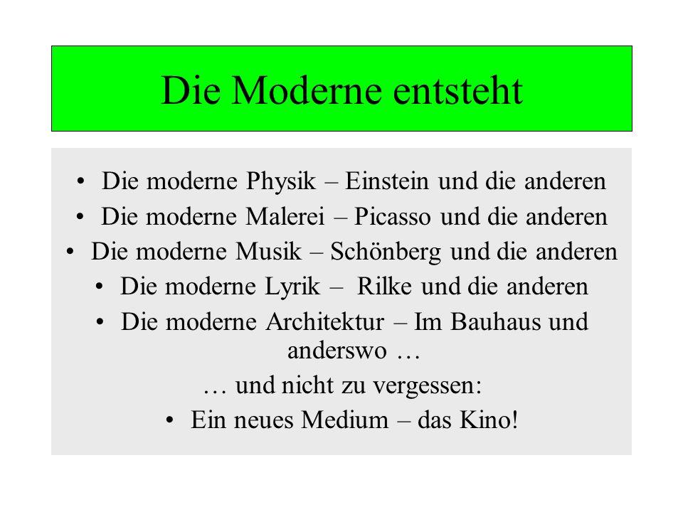 Die Moderne entsteht Die moderne Physik – Einstein und die anderen