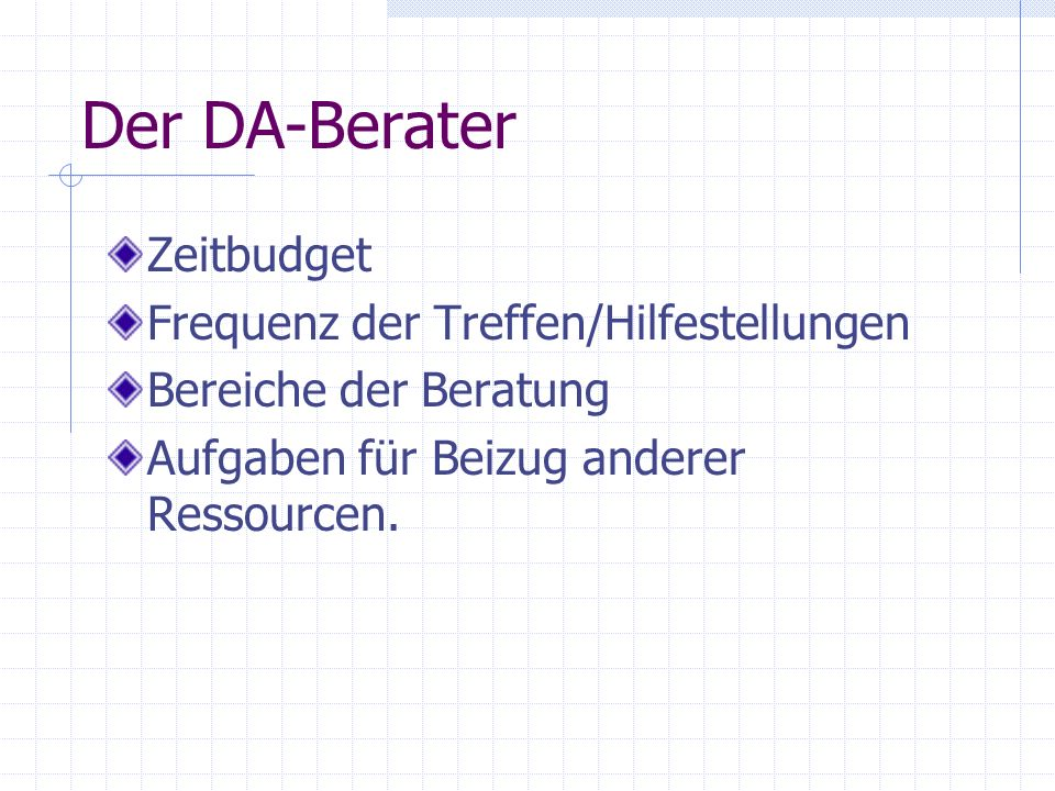 Der DA-Berater Zeitbudget Frequenz der Treffen/Hilfestellungen