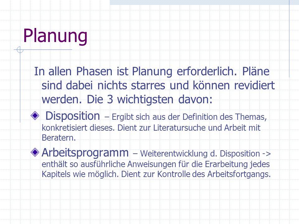 Planung In allen Phasen ist Planung erforderlich. Pläne sind dabei nichts starres und können revidiert werden. Die 3 wichtigsten davon: