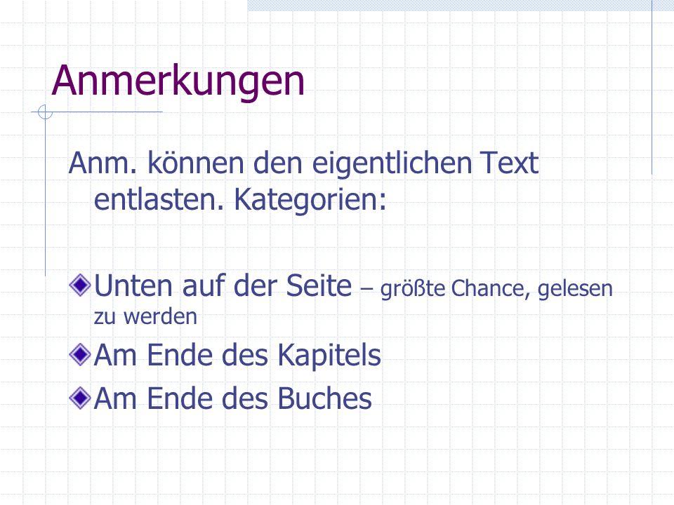 Anmerkungen Anm. können den eigentlichen Text entlasten. Kategorien: