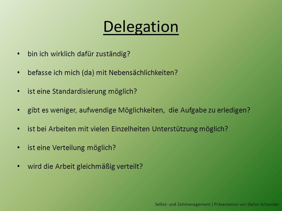 Delegation bin ich wirklich dafür zuständig