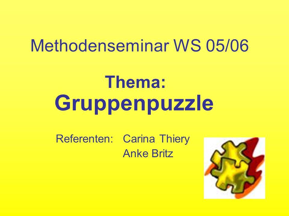Thema: Gruppenpuzzle Referenten: Carina Thiery Anke Britz