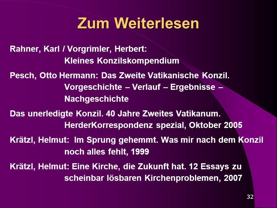 Zum Weiterlesen Rahner, Karl / Vorgrimler, Herbert: Kleines Konzilskompendium.
