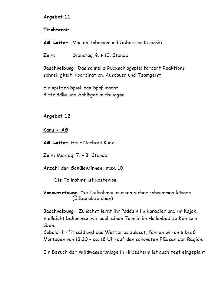 Angebot 11 Tischtennis. AG-Leiter: Marian Jobmann und Sebastian Kucinski. Zeit: Dienstag, 9. + 10. Stunde.