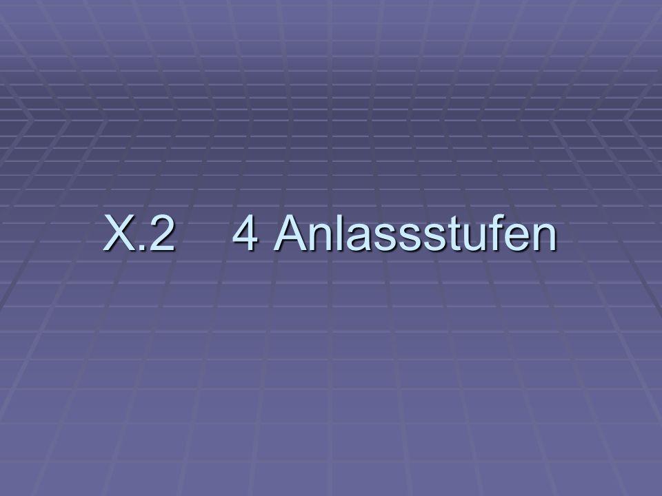 X.2 4 Anlassstufen