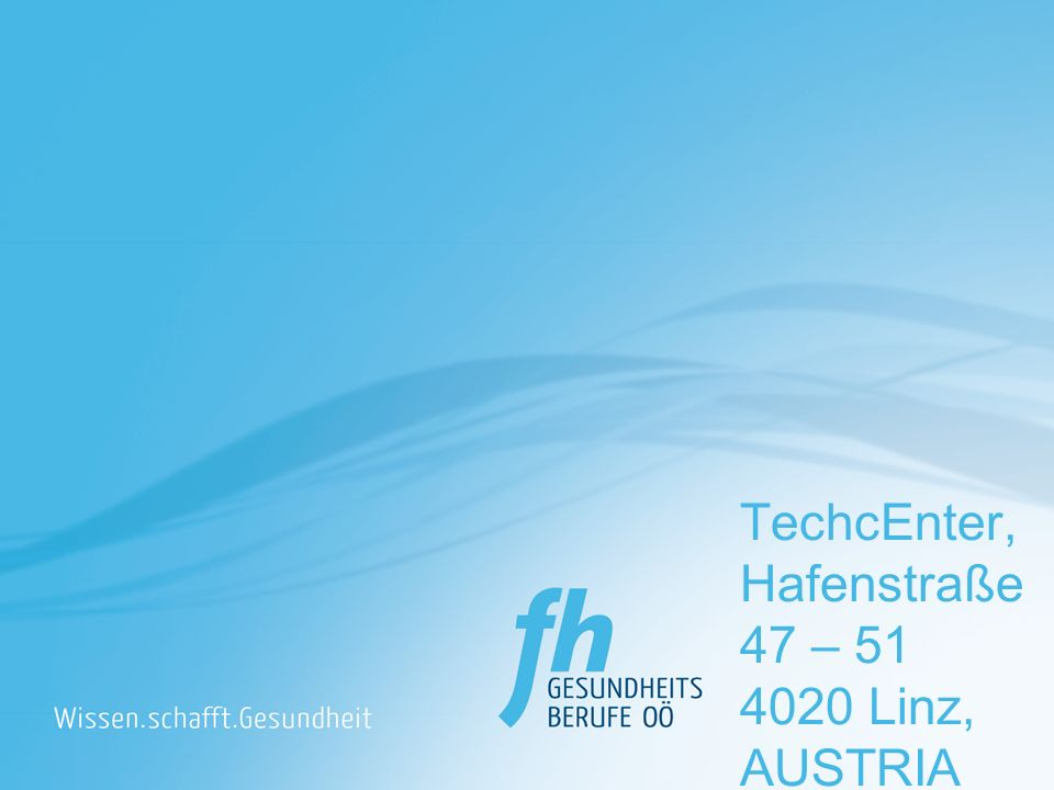 TechcEnter, Hafenstraße 47 – 51 4020 Linz, AUSTRIA Tel
