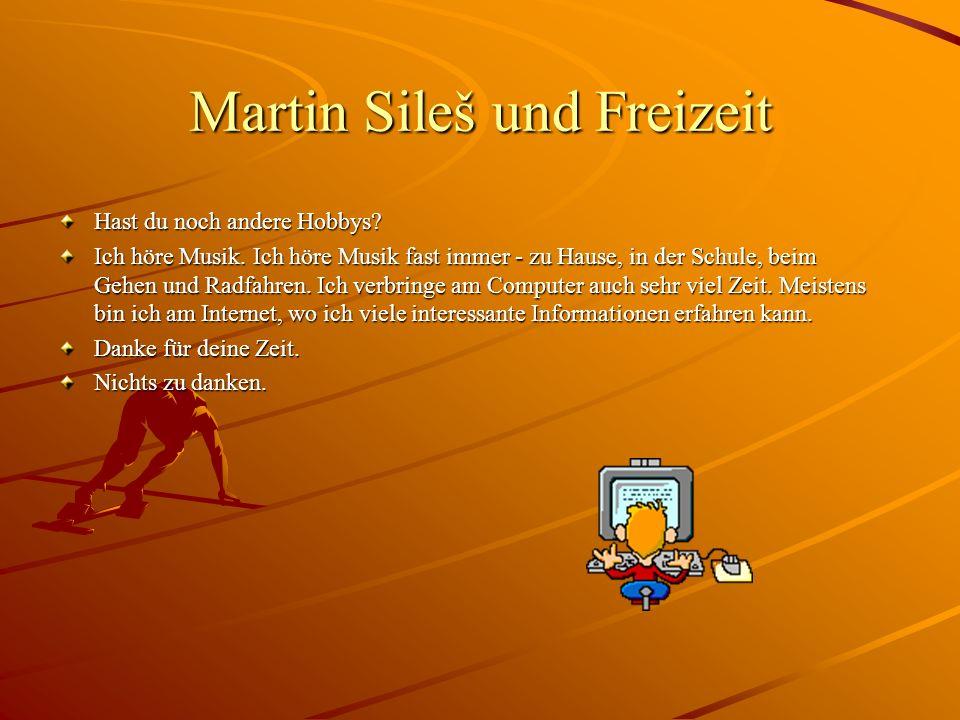 Martin Sileš und Freizeit
