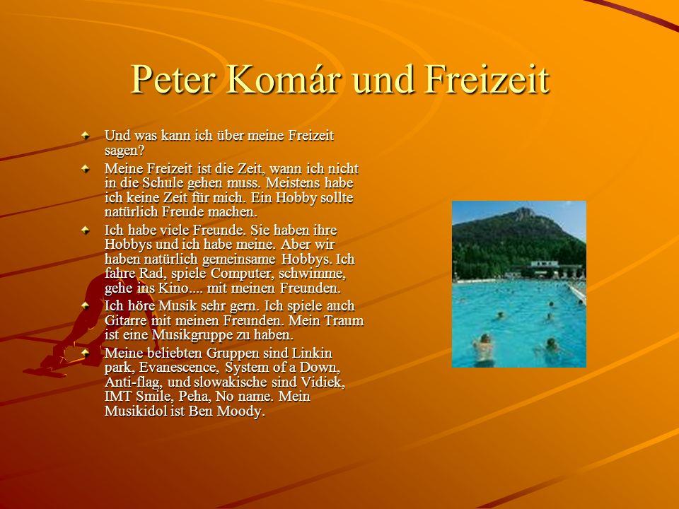 Peter Komár und Freizeit