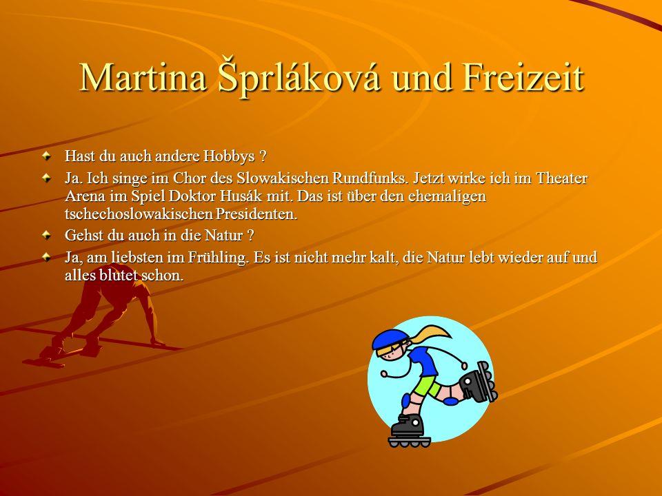 Martina Šprláková und Freizeit