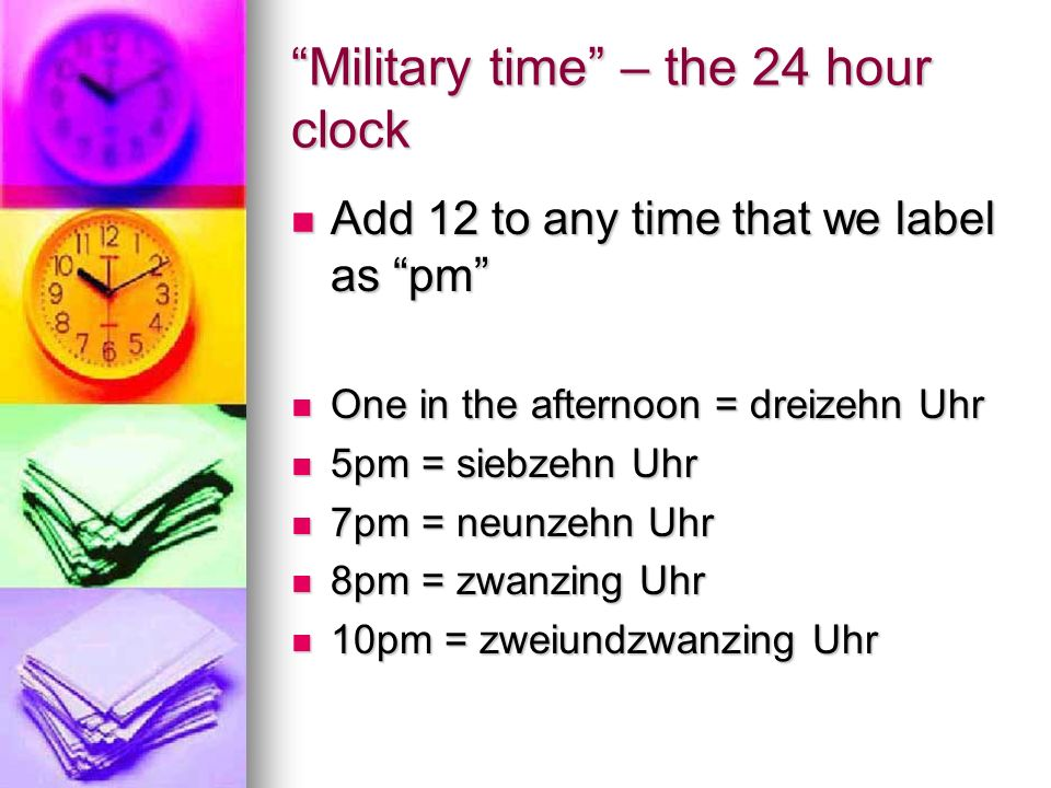 Military time – the 24 hour clock