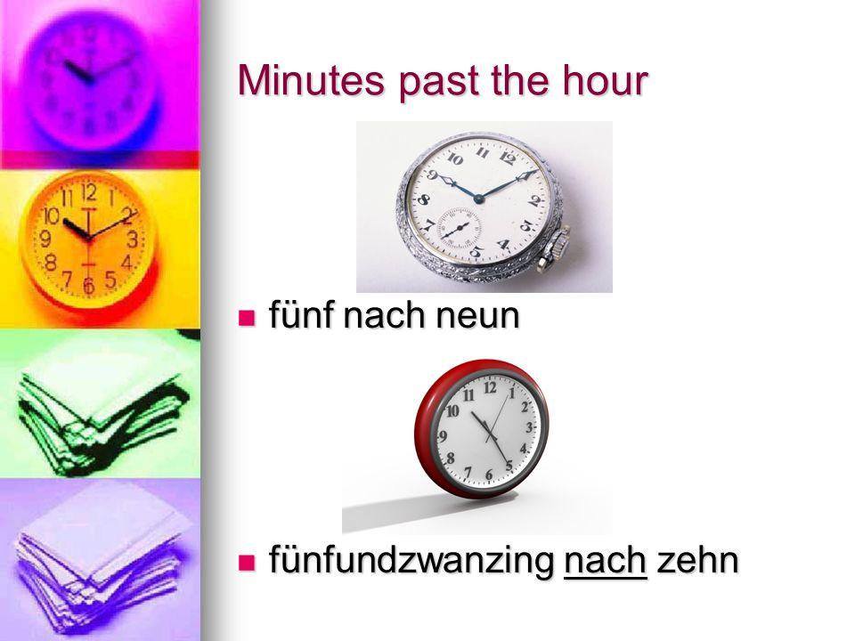 Minutes past the hour fünf nach neun fünfundzwanzing nach zehn