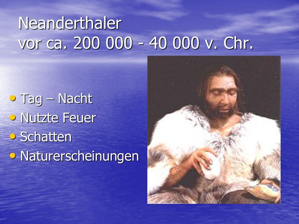 Neanderthaler vor ca. 200 000 - 40 000 v. Chr.