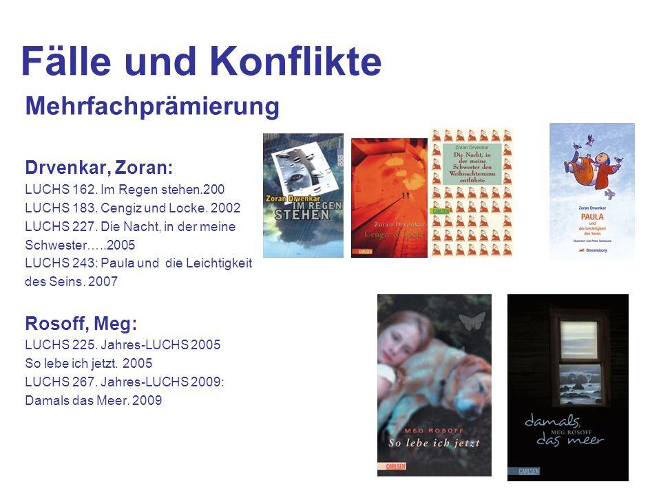 Fälle und Konflikte Mehrfachprämierung Drvenkar, Zoran: Rosoff, Meg: