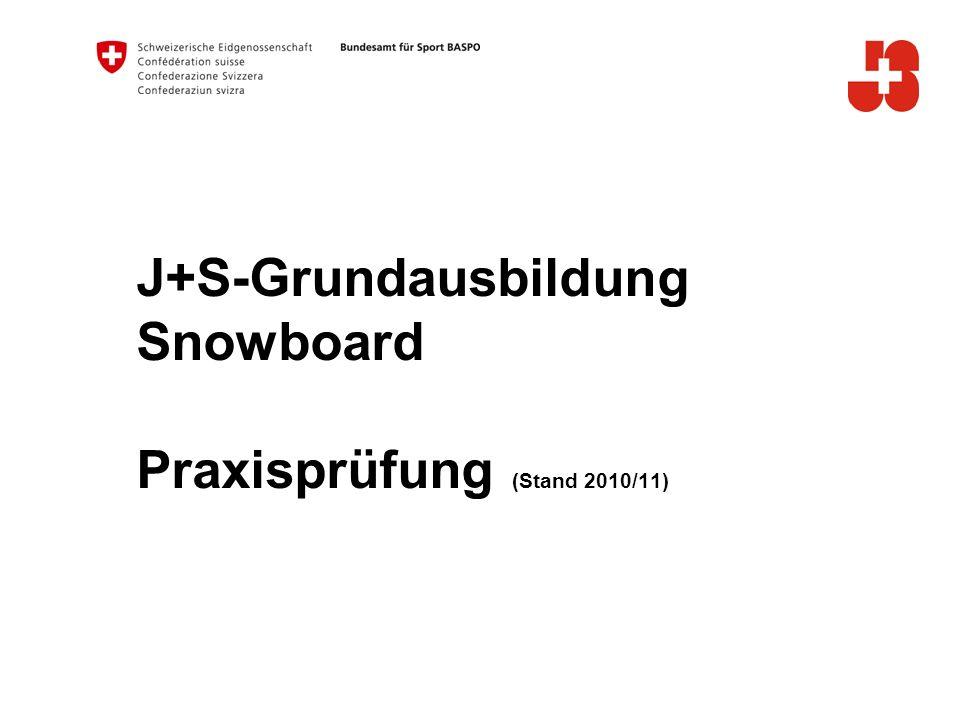 J+S-Grundausbildung Snowboard Praxisprüfung (Stand 2010/11)