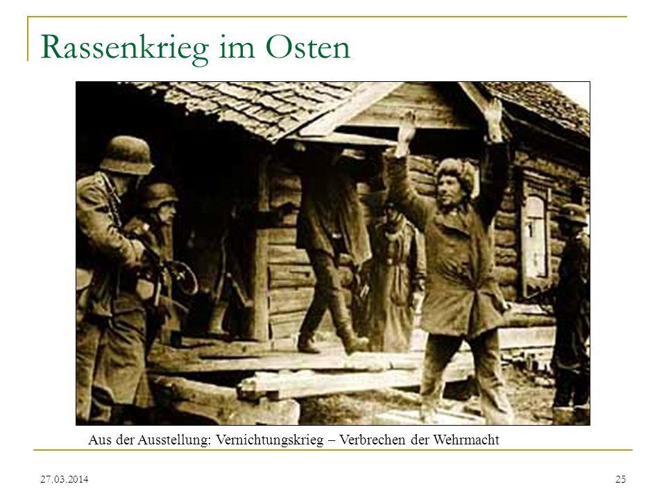 Rassenkrieg im Osten Vernichtungskrieg - Verbrechen der Wehrmacht 1941 bis 1944 Aus der Ausstellung: Vernichtungskrieg – Verbrechen der Wehrmacht.