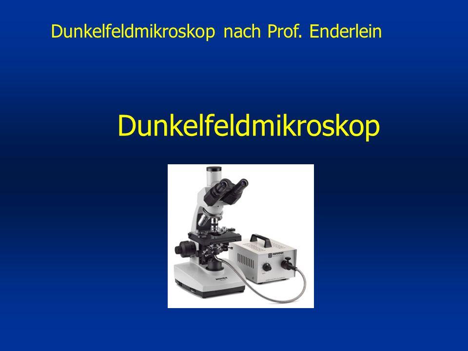 Dunkelfeldmikroskop Dunkelfeldmikroskop nach Prof. Enderlein