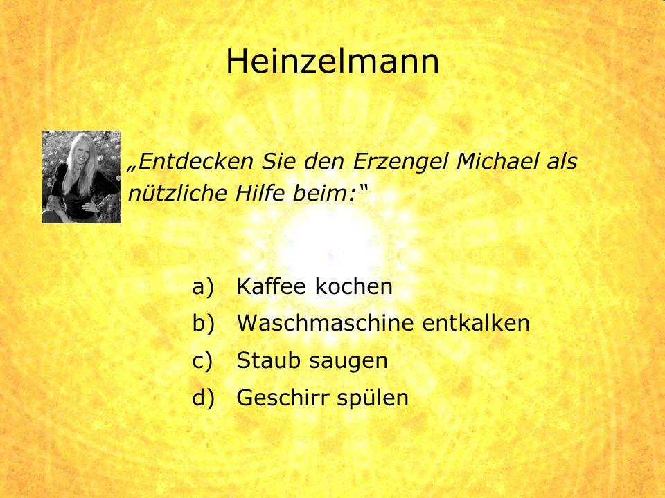 """Heinzelmann """"Entdecken Sie den Erzengel Michael als nützliche Hilfe beim: Kaffee kochen. Waschmaschine entkalken."""