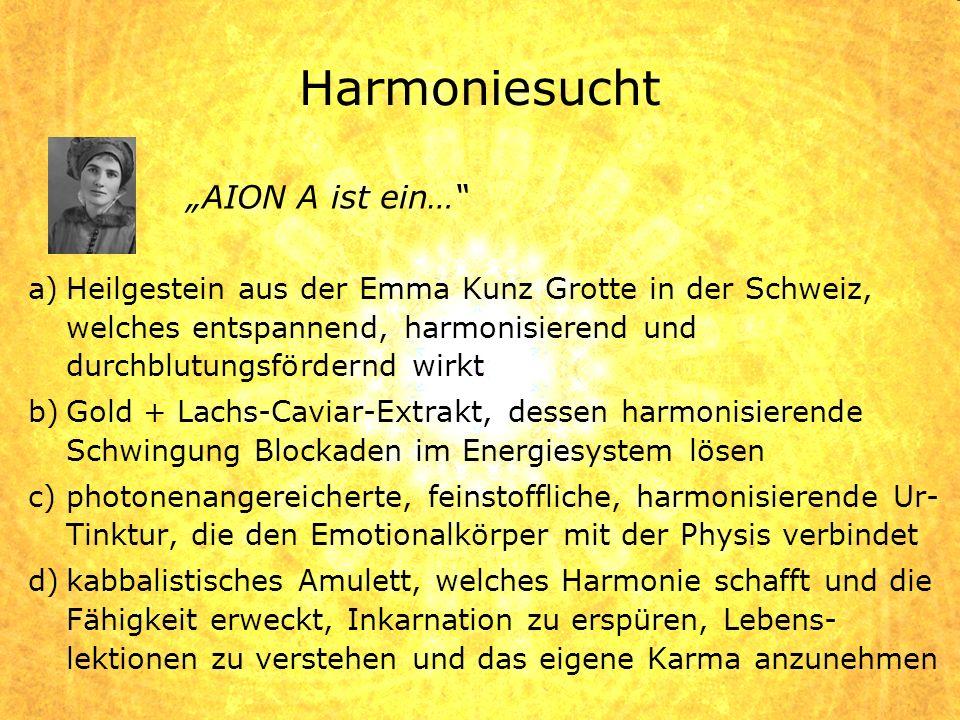 """Harmoniesucht """"AION A ist ein…"""