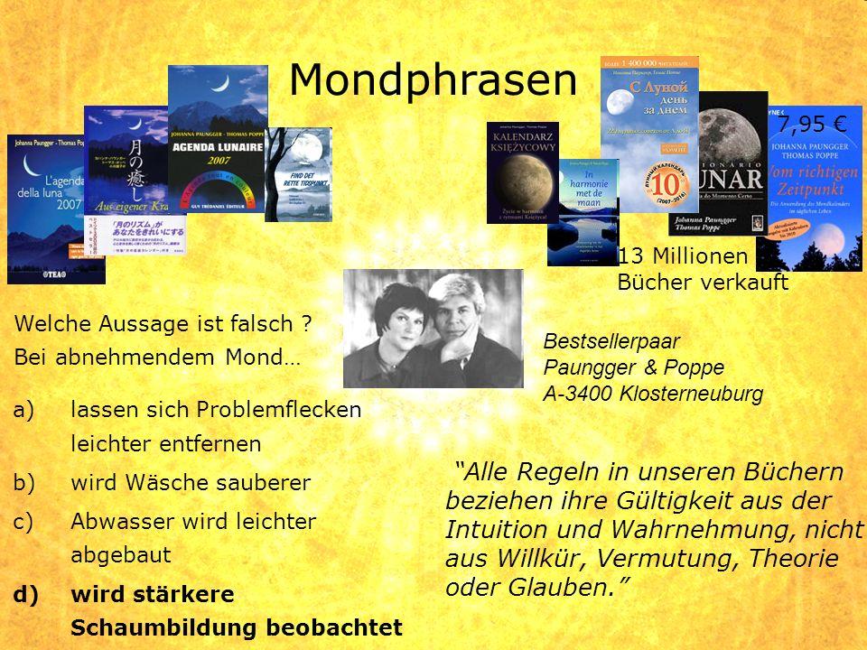 Mondphrasen 7,95 € 13 Millionen Bücher verkauft. Welche Aussage ist falsch Bei abnehmendem Mond…