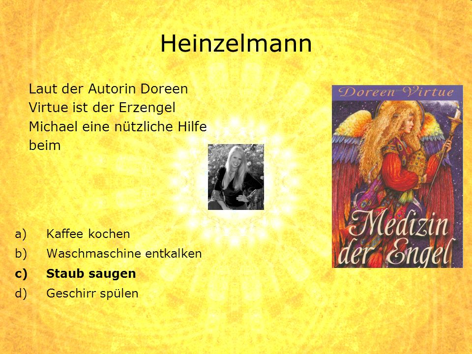 Heinzelmann Laut der Autorin Doreen Virtue ist der Erzengel Michael eine nützliche Hilfe beim. Kaffee kochen.