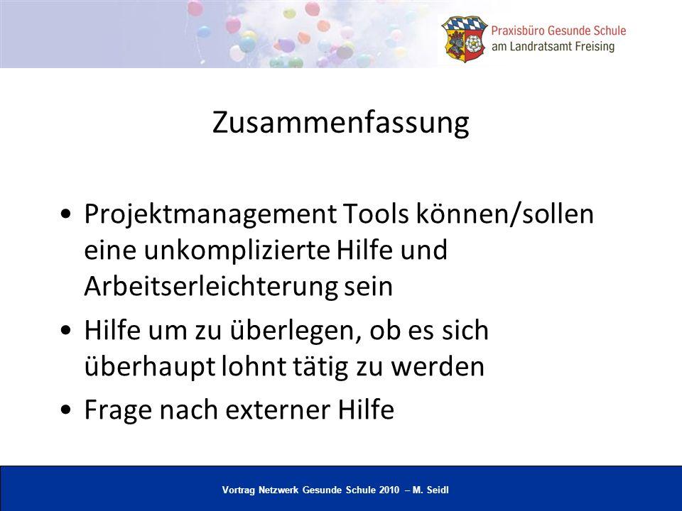 ZusammenfassungProjektmanagement Tools können/sollen eine unkomplizierte Hilfe und Arbeitserleichterung sein.