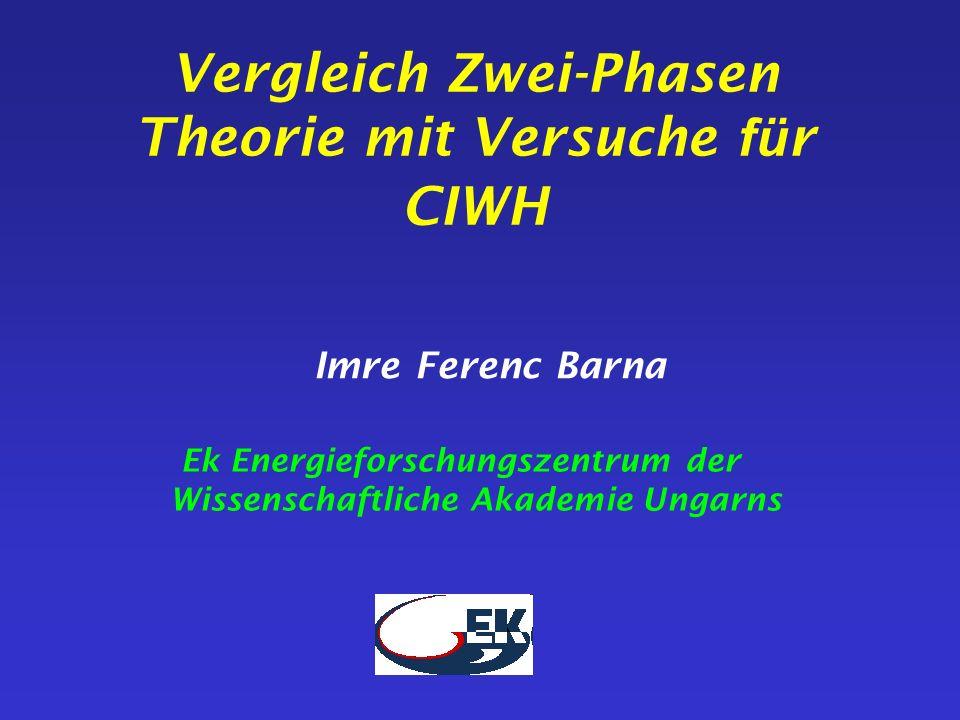 Vergleich Zwei-Phasen Theorie mit Versuche für CIWH