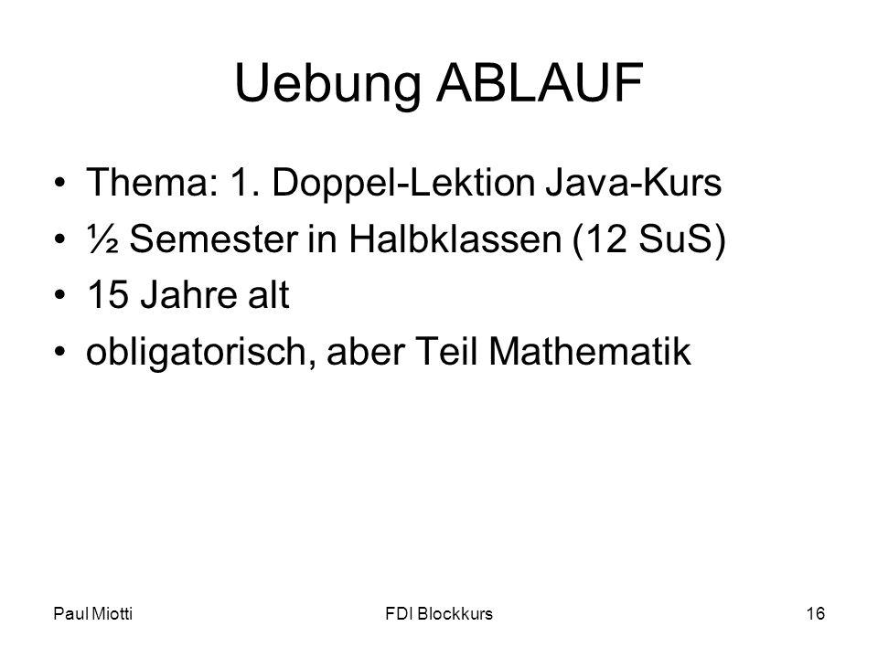 Uebung ABLAUF Thema: 1. Doppel-Lektion Java-Kurs